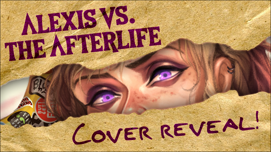 """Alexis vs. the Afterlife"" Cover Reveal!"